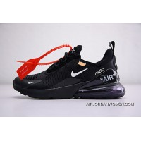 Virgil Abloh Off White X Nike Air Max 270 OW AH8050-011 Top Deals